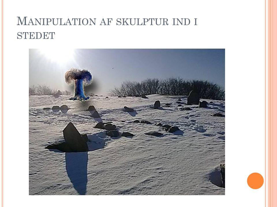 Manipulation af skulptur ind i stedet