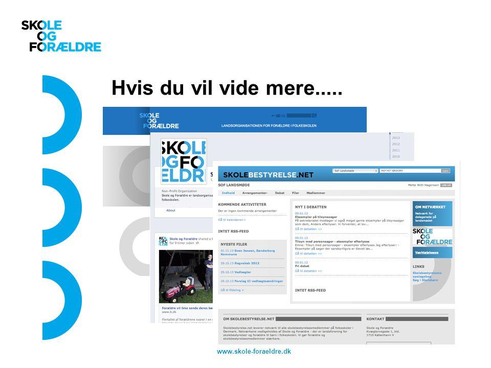 Hvis du vil vide mere..... www.skole-foraeldre.dk