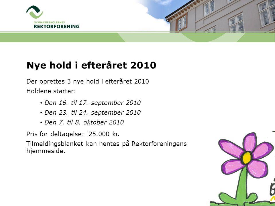 Nye hold i efteråret 2010 Der oprettes 3 nye hold i efteråret 2010