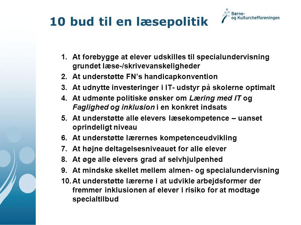 10 bud til en læsepolitik At forebygge at elever udskilles til specialundervisning grundet læse-/skrivevanskeligheder.