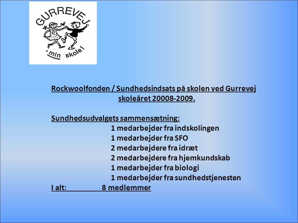 Rockwoolfonden / Sundhedsindsats på skolen ved Gurrevej