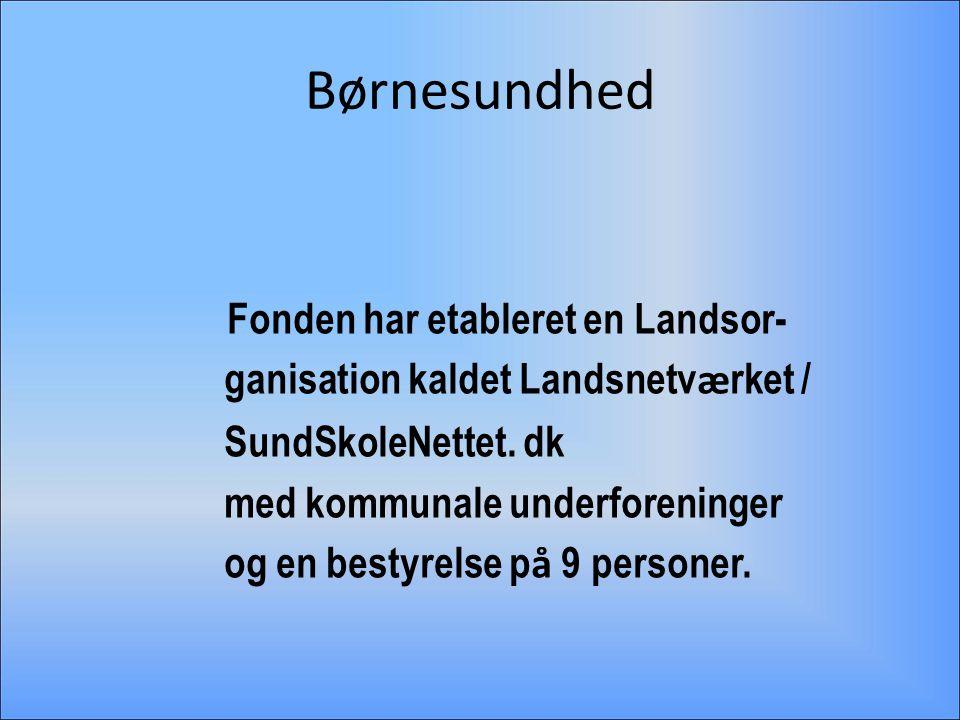 Børnesundhed ganisation kaldet Landsnetværket / SundSkoleNettet. dk