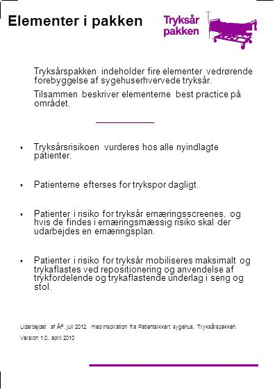 Elementer i pakken Tryksårspakken indeholder fire elementer vedrørende forebyggelse af sygehuserhvervede tryksår.
