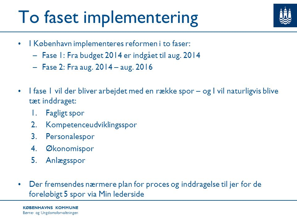 To faset implementering