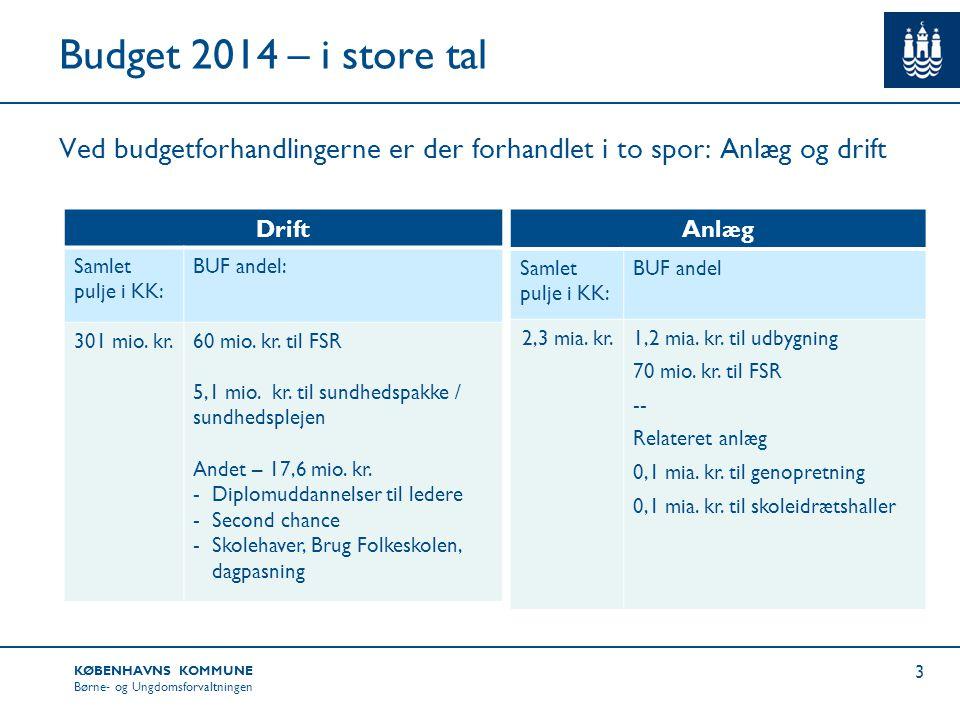 Budget 2014 – i store tal Ved budgetforhandlingerne er der forhandlet i to spor: Anlæg og drift. Drift.