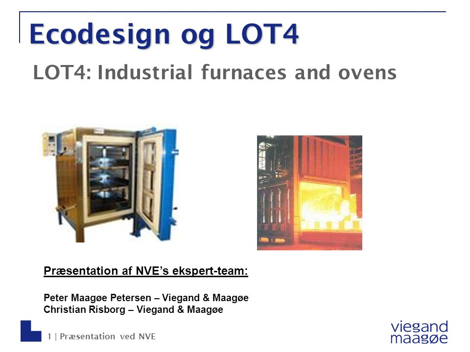 Ecodesign og LOT4 LOT4: Industrial furnaces and ovens