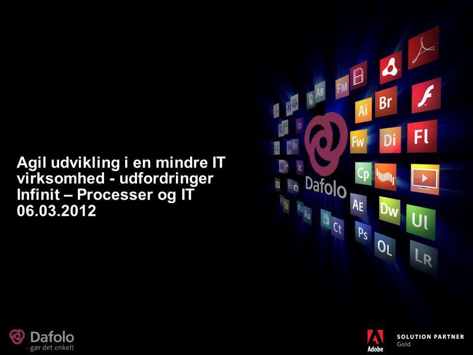 Agil udvikling i en mindre IT virksomhed - udfordringer Infinit – Processer og IT 06.03.2012