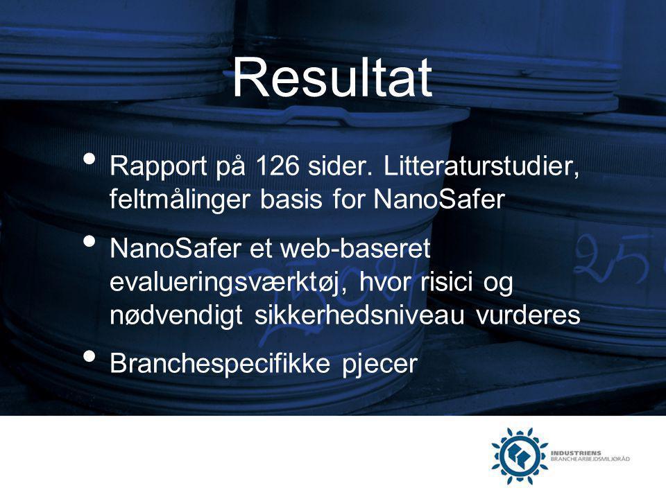 Resultat Rapport på 126 sider. Litteraturstudier, feltmålinger basis for NanoSafer.