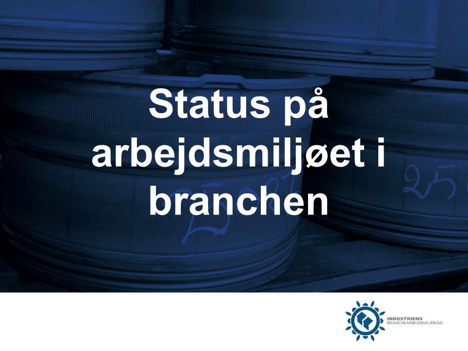 Status på arbejdsmiljøet i branchen