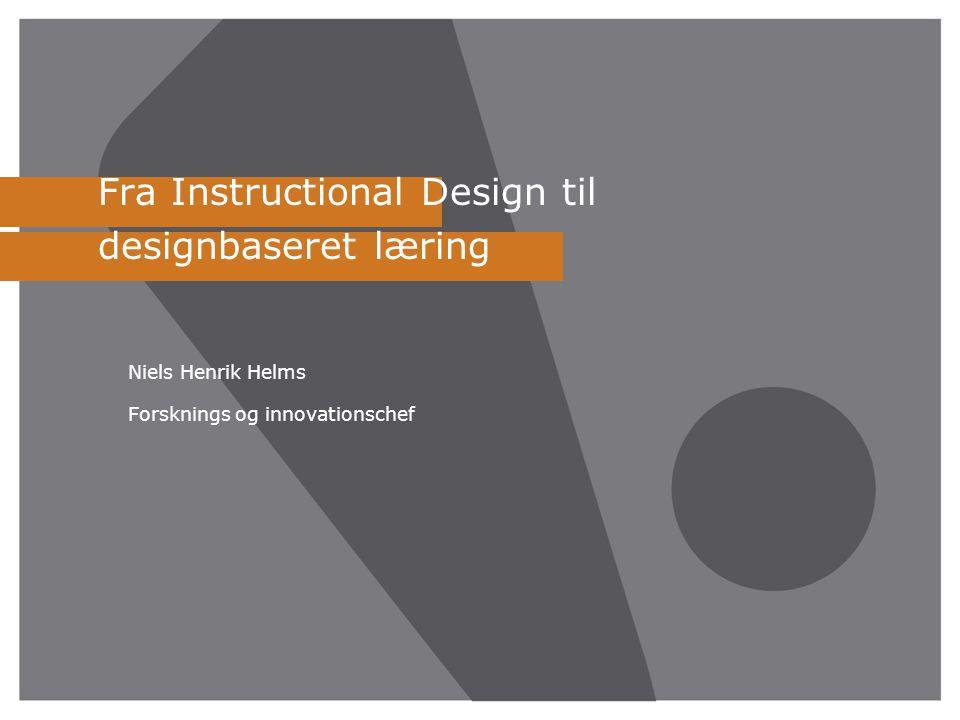 Fra Instructional Design til designbaseret læring