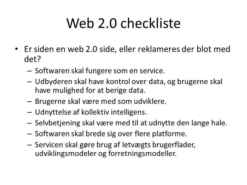 Web 2.0 checkliste Er siden en web 2.0 side, eller reklameres der blot med det Softwaren skal fungere som en service.