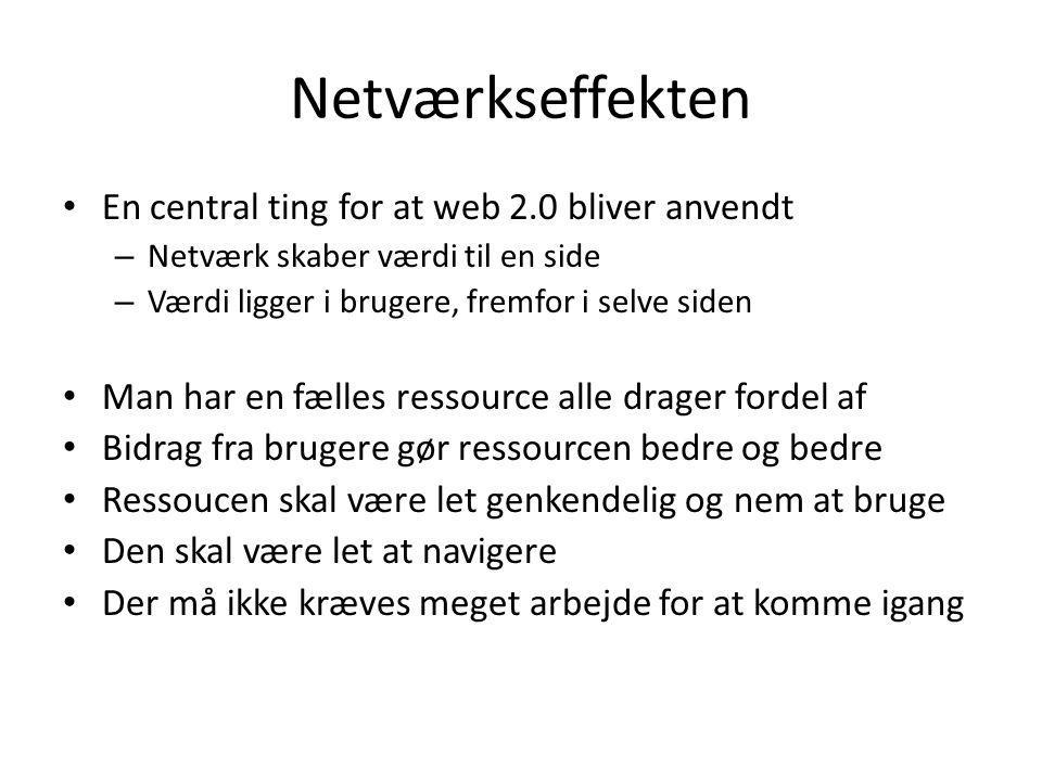 Netværkseffekten En central ting for at web 2.0 bliver anvendt