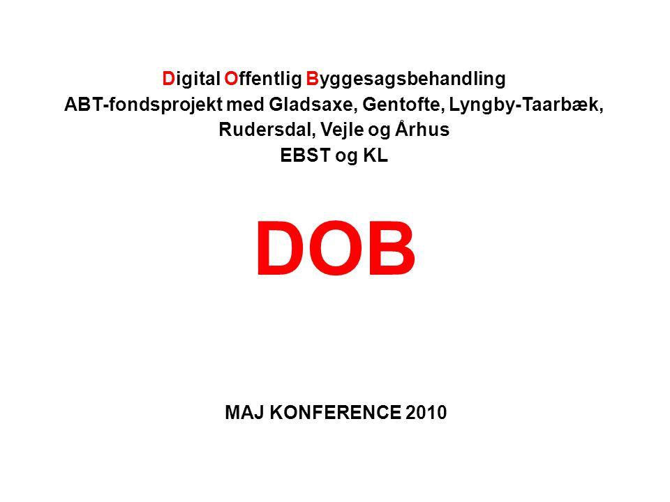 Digital Offentlig Byggesagsbehandling ABT-fondsprojekt med Gladsaxe, Gentofte, Lyngby-Taarbæk, Rudersdal, Vejle og Århus EBST og KL