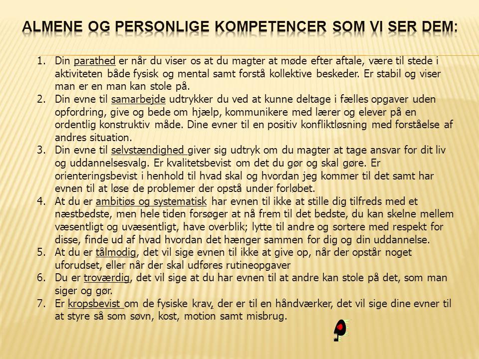 Almene og personlige kompetencer som vi ser dem: