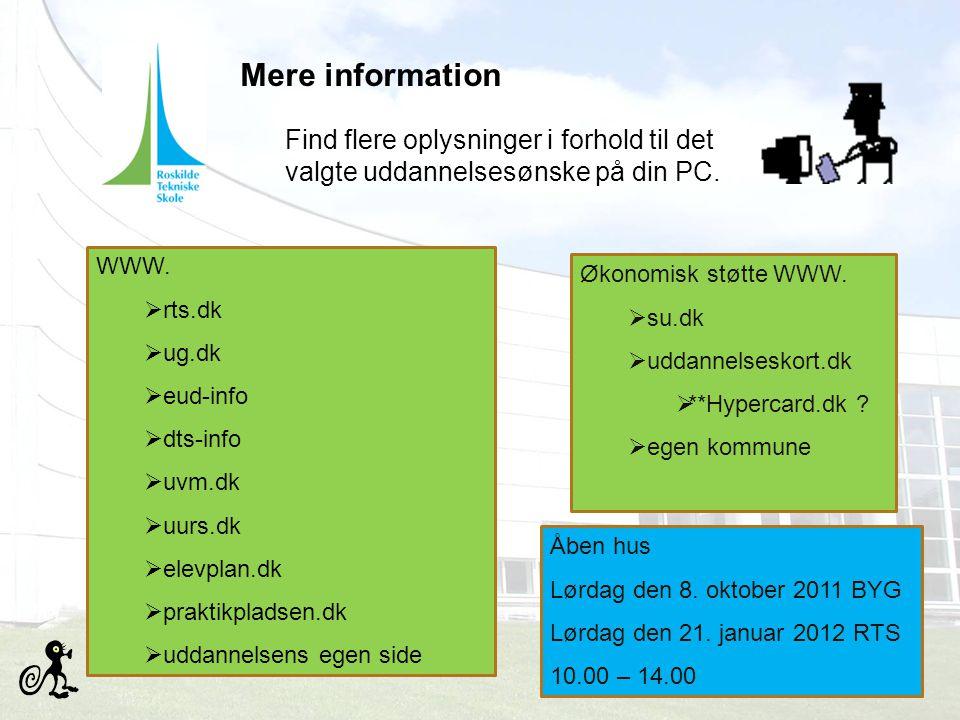 Mere information Find flere oplysninger i forhold til det valgte uddannelsesønske på din PC. WWW. rts.dk.