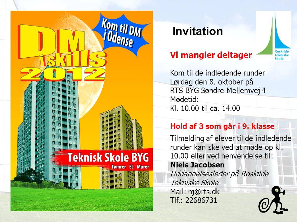 Invitation Vi mangler deltager Kom til de indledende runder