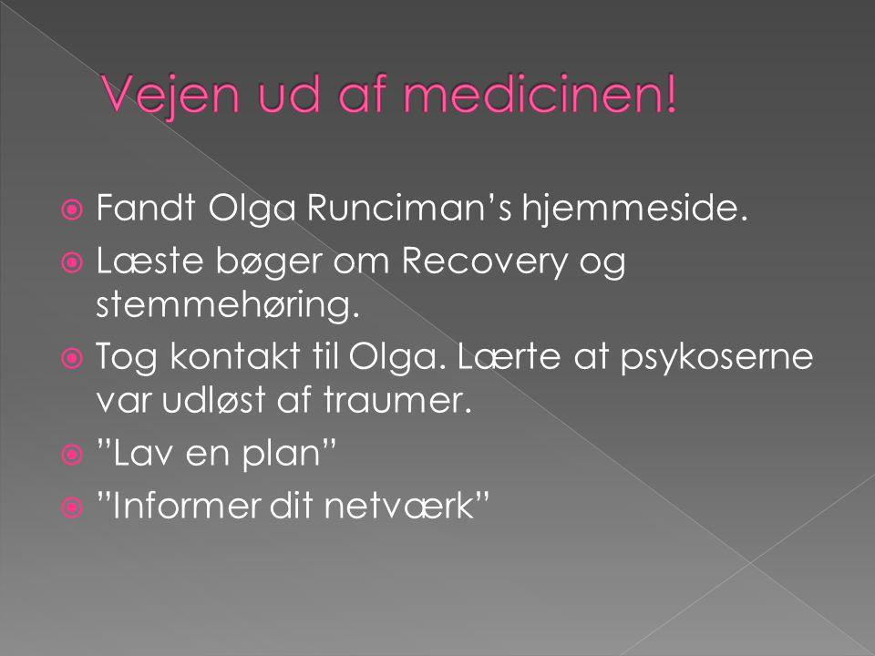 Vejen ud af medicinen! Fandt Olga Runciman's hjemmeside.