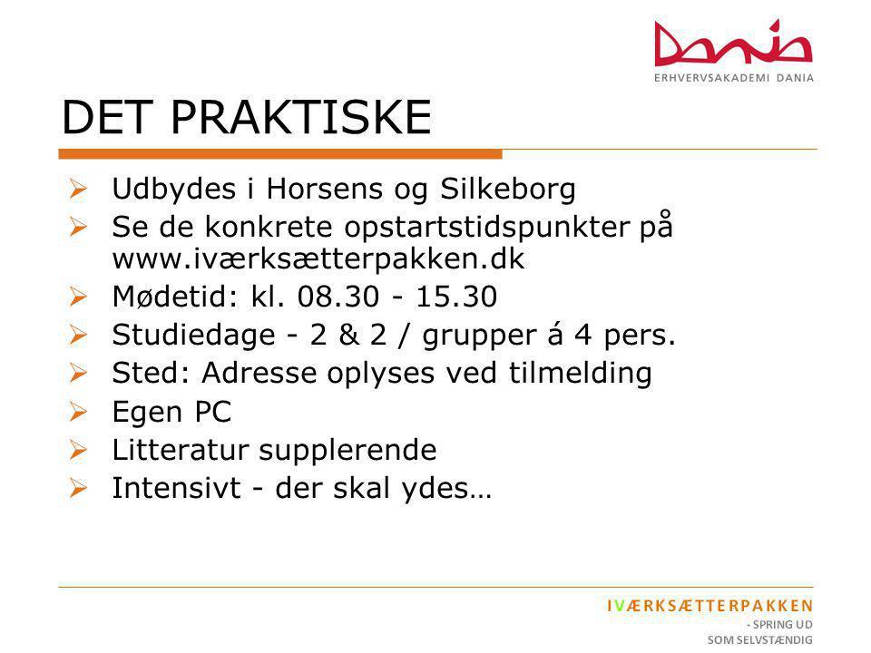 DET PRAKTISKE Udbydes i Horsens og Silkeborg