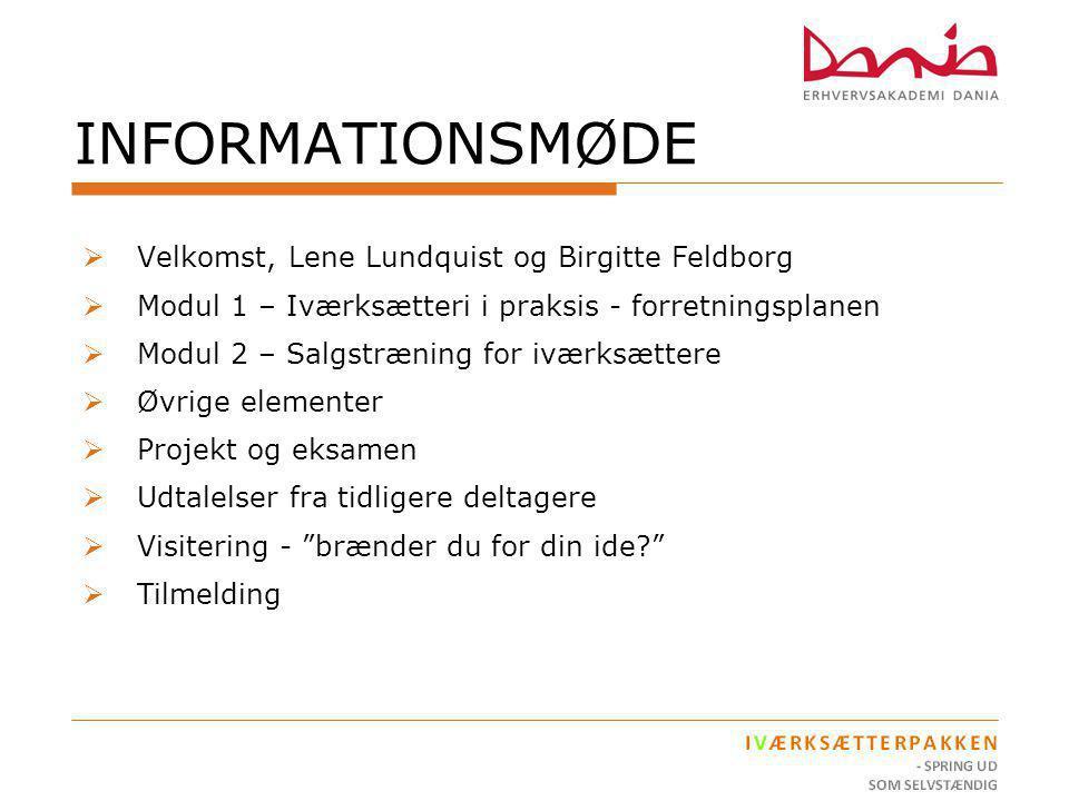 INFORMATIONSMØDE Velkomst, Lene Lundquist og Birgitte Feldborg