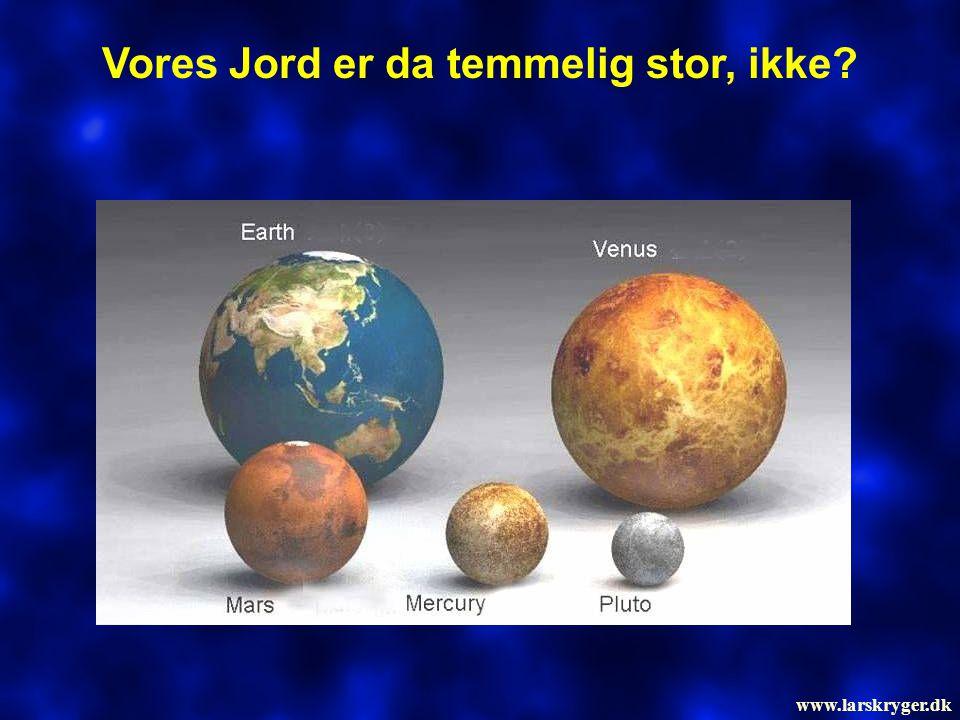 Vores Jord er da temmelig stor, ikke