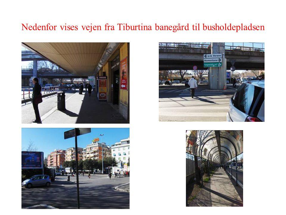 Nedenfor vises vejen fra Tiburtina banegård til busholdepladsen