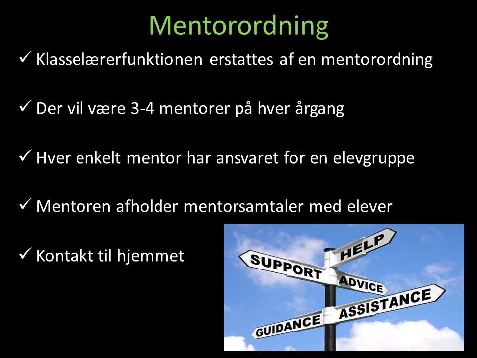 Mentorordning Klasselærerfunktionen erstattes af en mentorordning
