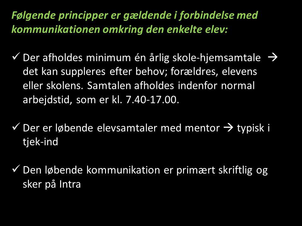 Følgende principper er gældende i forbindelse med kommunikationen omkring den enkelte elev: