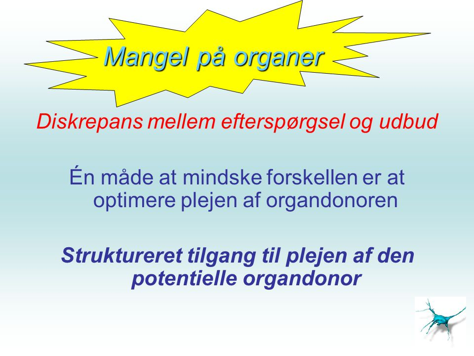 Struktureret tilgang til plejen af den potentielle organdonor