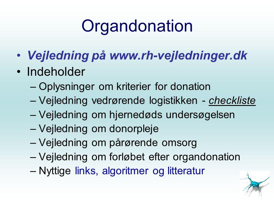Organdonation Vejledning på www.rh-vejledninger.dk Indeholder