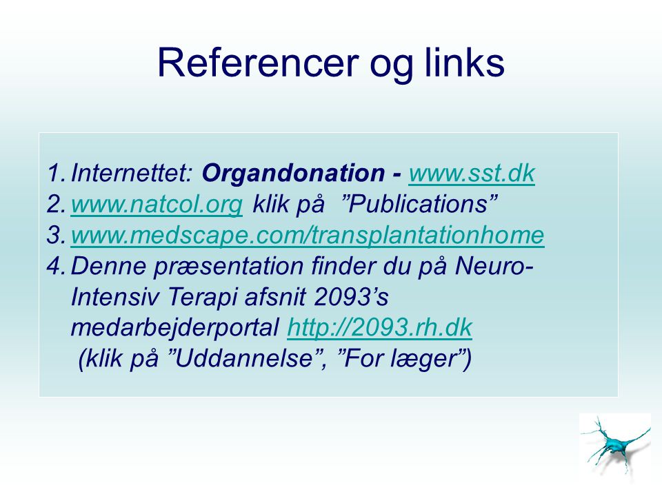 Referencer og links Internettet: Organdonation - www.sst.dk