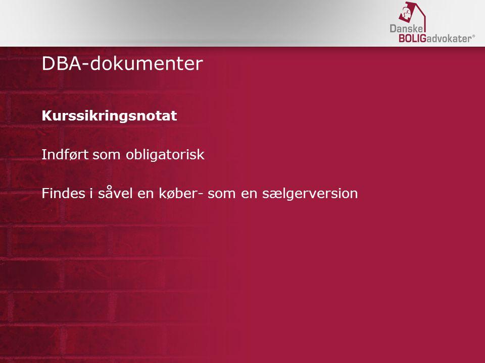DBA-dokumenter Kurssikringsnotat Indført som obligatorisk