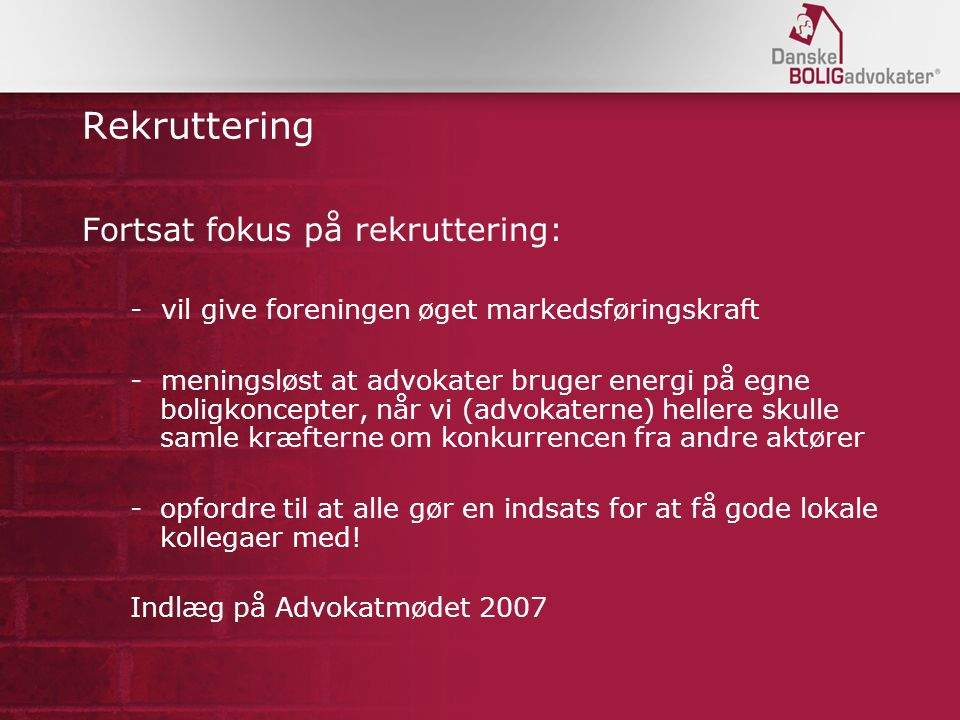 Rekruttering Fortsat fokus på rekruttering:
