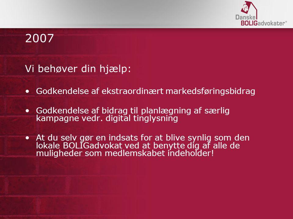2007 Vi behøver din hjælp: Godkendelse af ekstraordinært markedsføringsbidrag.