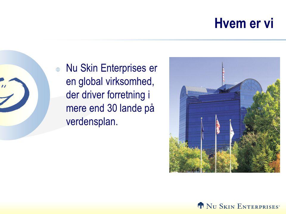 Hvem er vi Nu Skin Enterprises er en global virksomhed, der driver forretning i mere end 30 lande på verdensplan.