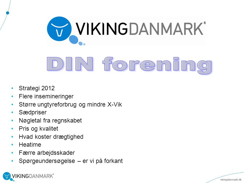 DIN forening Strategi 2012 Flere insemineringer