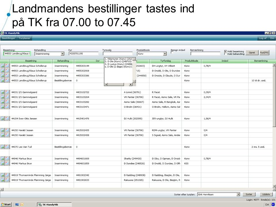 Landmandens bestillinger tastes ind på TK fra 07.00 to 07.45