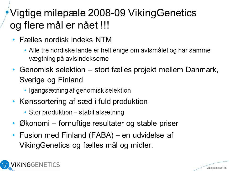 Vigtige milepæle 2008-09 VikingGenetics og flere mål er nået !!!