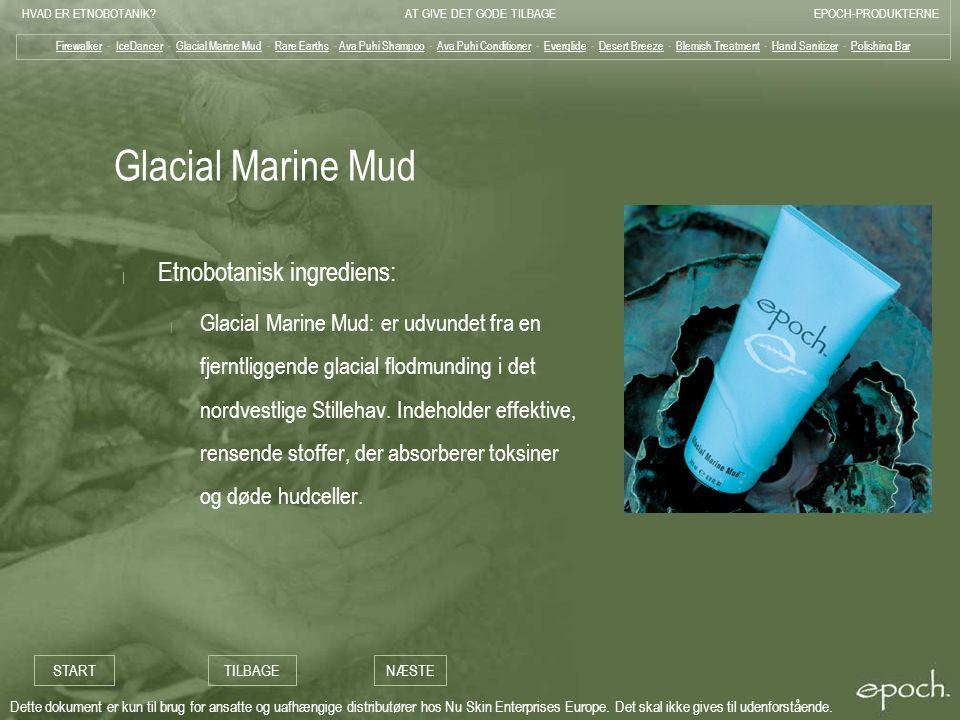 Glacial Marine Mud Etnobotanisk ingrediens: