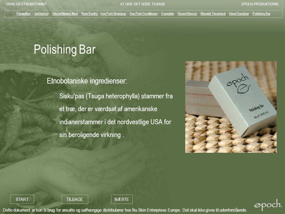Polishing Bar Etnobotaniske ingredienser: