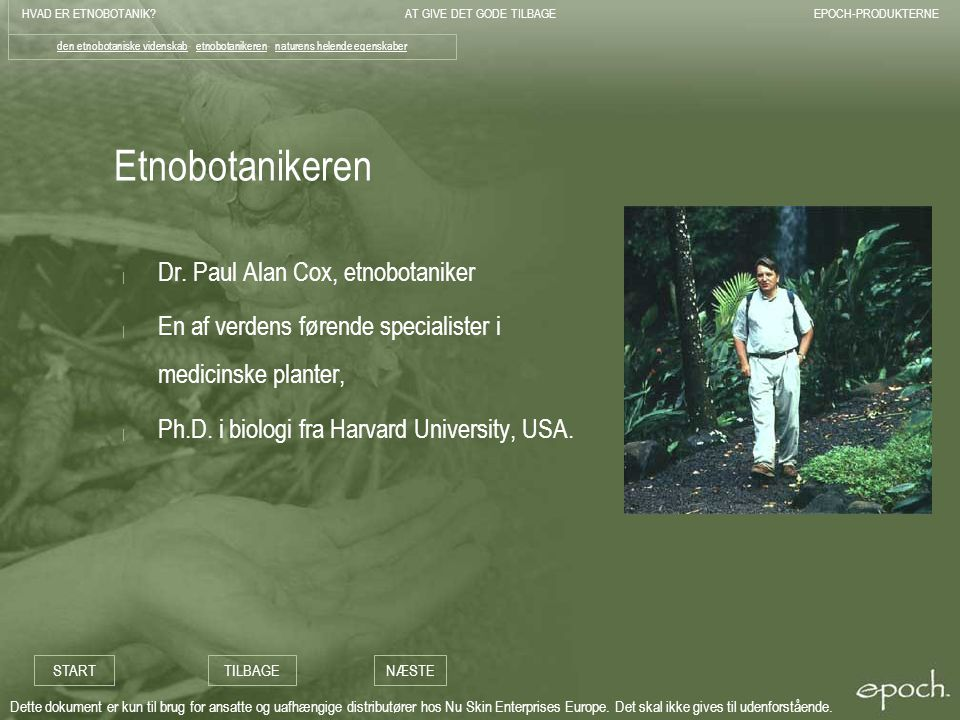 Etnobotanikeren Dr. Paul Alan Cox, etnobotaniker