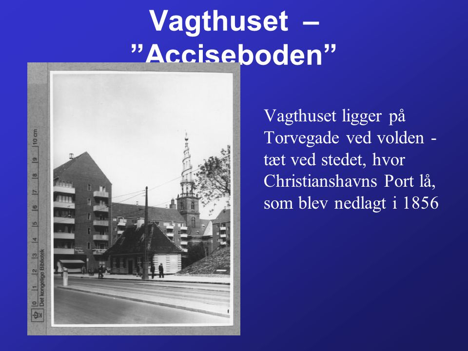 Vagthuset – Acciseboden