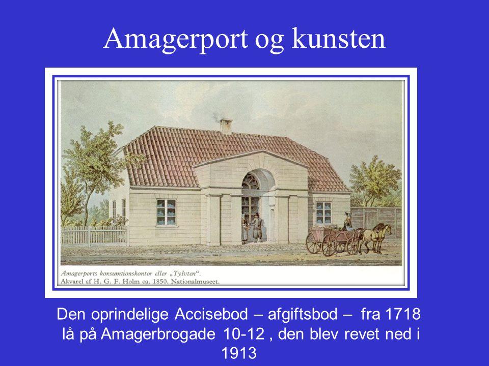 Amagerport og kunsten Den oprindelige Accisebod – afgiftsbod – fra 1718.