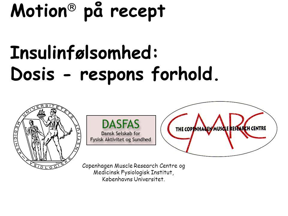 Motion på recept Insulinfølsomhed: Dosis - respons forhold.