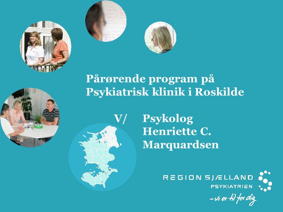 Pårørende program på Psykiatrisk klinik i Roskilde. V/. Psykolog