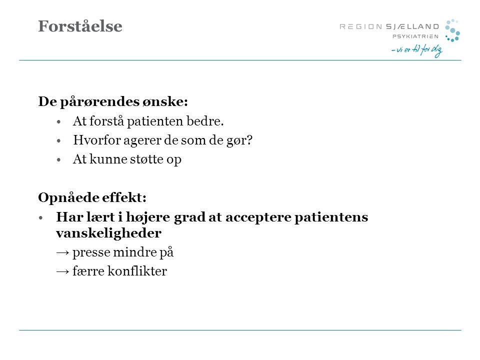 Forståelse De pårørendes ønske: At forstå patienten bedre.