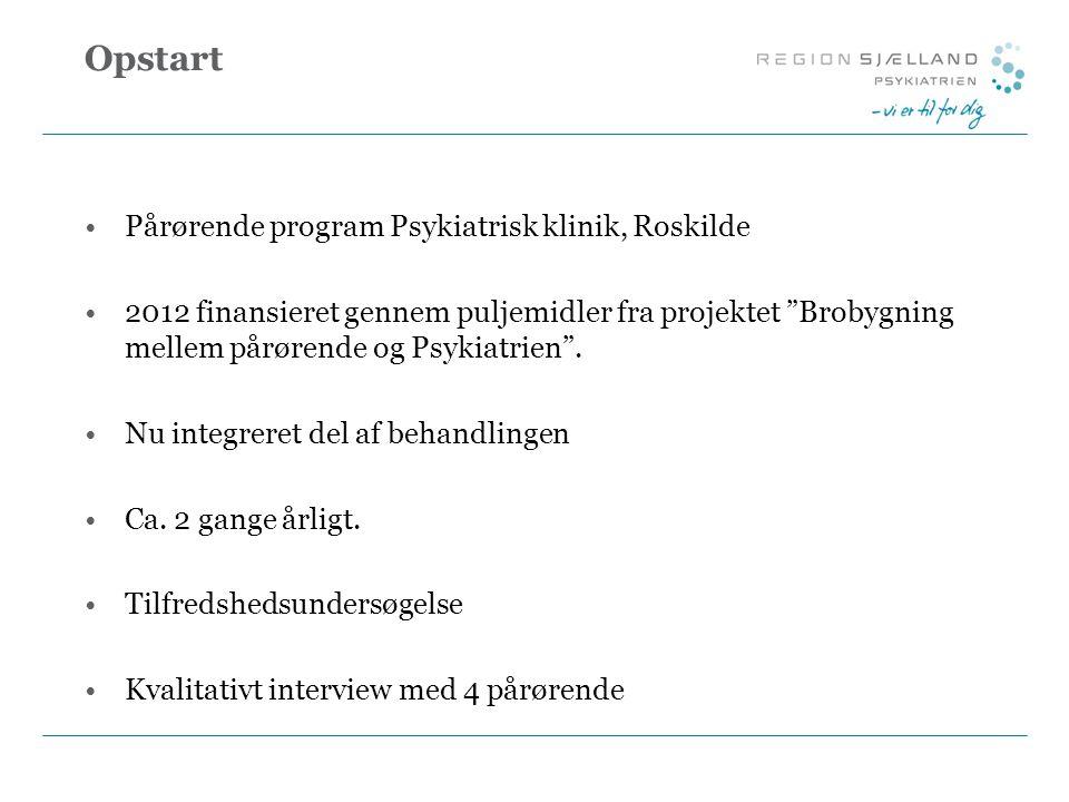 Opstart Pårørende program Psykiatrisk klinik, Roskilde