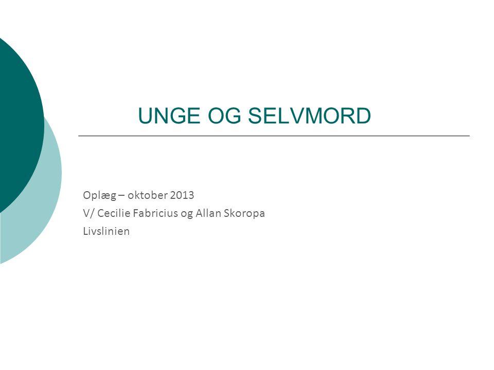 Oplæg – oktober 2013 V/ Cecilie Fabricius og Allan Skoropa Livslinien