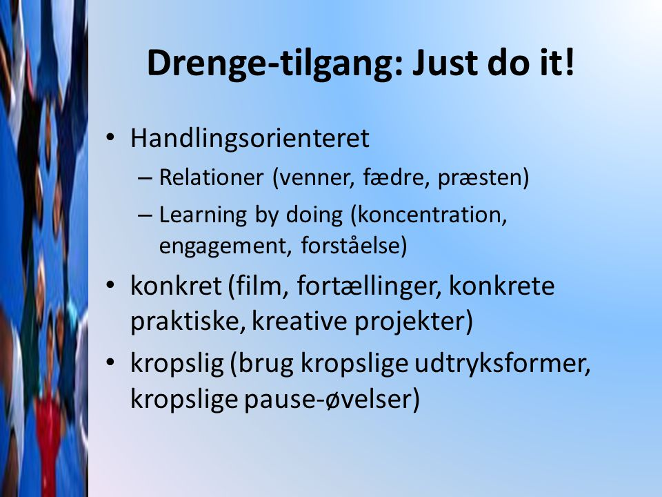 Drenge-tilgang: Just do it!