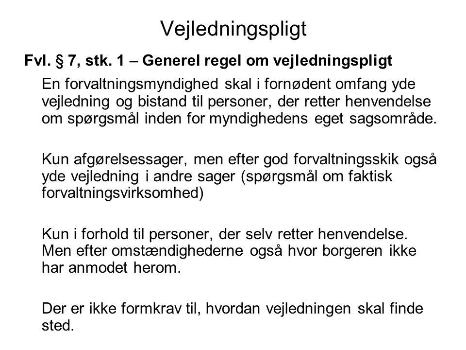 Vejledningspligt Fvl. § 7, stk. 1 – Generel regel om vejledningspligt.