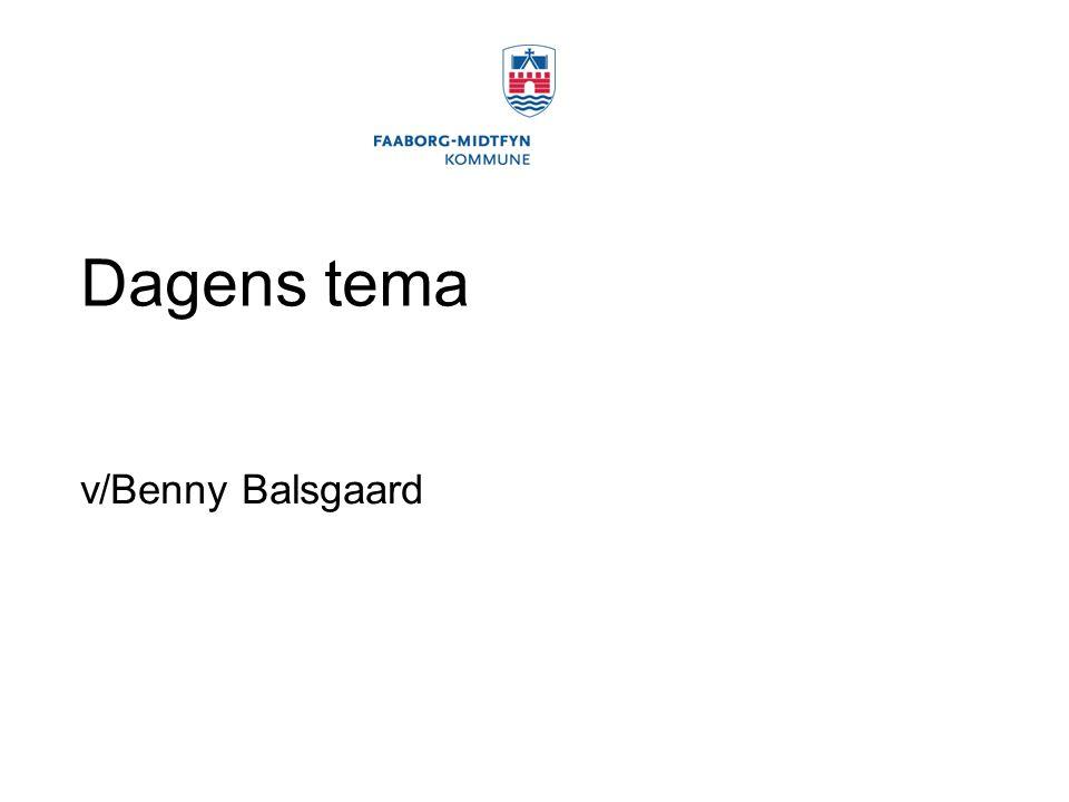 Dagens tema v/Benny Balsgaard